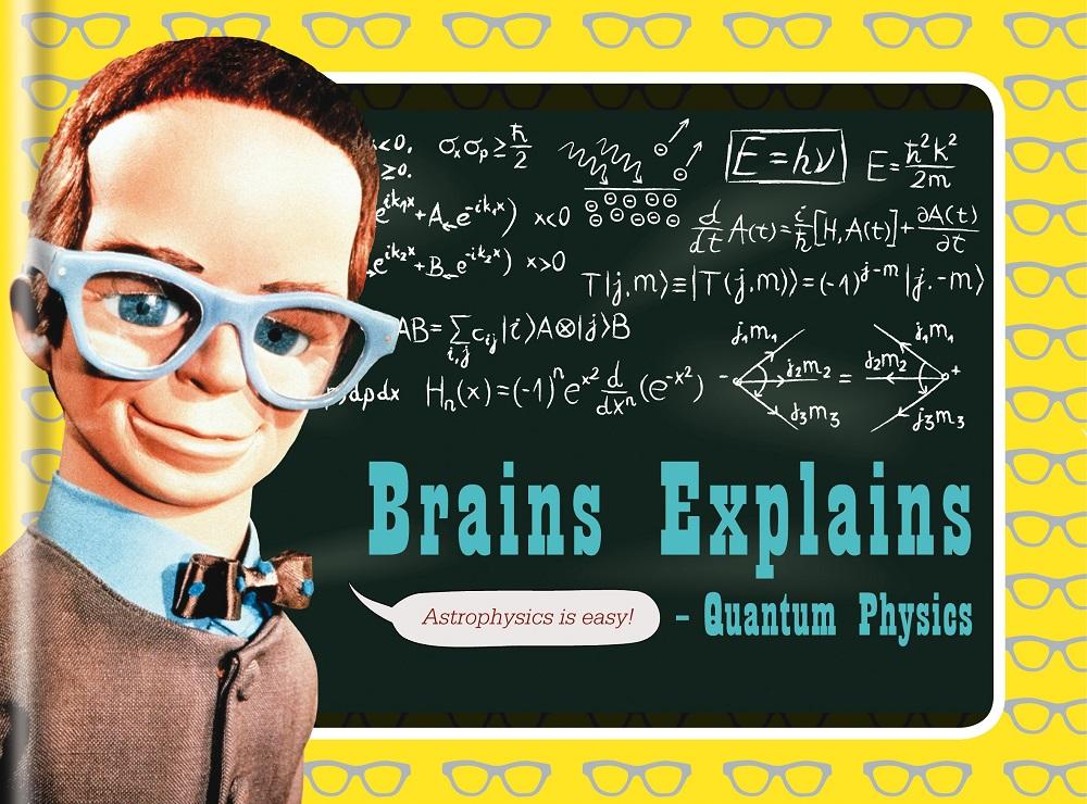 Brains explains quantum physics book