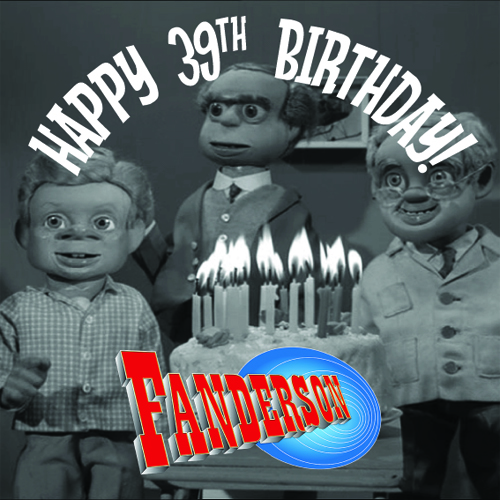 Happy 39th Birthday, Fanderson!